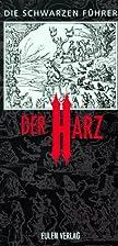 Der Harz: 189 geheimnisvolle Stätten in 55…