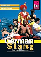 German Slang - The Real German by Elfi H. M.…