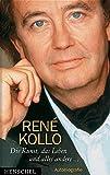 Die Kunst, das Leben und alles andere-- : Autobiographie / René Kollo