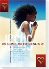 In love with Jesus 2: Worship for a new…