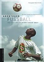Abenteuer Fussball : [auf den Bolzplätzen…