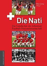 Die Nati - Die Geschichte der Schweizer…