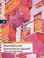 Abstraktion und Expression im Aquarell: Wege…