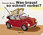 Was braust so schnell vorbei? by Thomas M.…