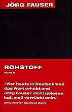 Rohstoff by Jörg Fauser