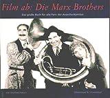Film ab, die Marx Brothers : das grosse Buch für alle Fans der Anarcho-Komiker / Manfred Hobsch