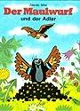 Der Maulwurf und der Adler - Zdenek Miler