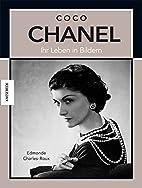 Coco Chanel : ihr Leben in Bildern by…
