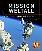 Mission Weltall wie Astronauten leben und…