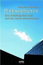 Philosophieren. Eine Anleitung, über…
