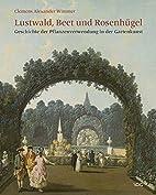 Lustwald, Beet und Rosenhügel: Geschichte…