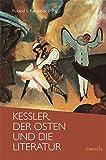 Kessler, der Osten und die Literatur : mit dem Erstdruck des Dramenfragments Ivan Kaliáieff von Hary Graf Kessler / Roland S. Kamzelak (Hrsg.)