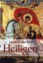 Lexikon der Heiligen av Friedemann…