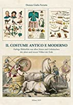Il costume antico et moderno by Giulio.…