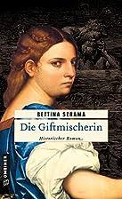 Die Giftmischerin by Bettina Szrama