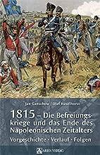 1815 - Die Befreiungskriege und das Ende des…