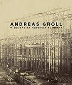 Andreas Groll : Wiens erster moderner…