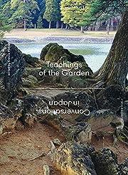 Teachings of the Garden: Conversations in…