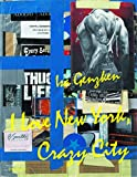 Isa Genzken : I love New York, crazy city / [edited by Isa Genzken and Beatrix Ruf]