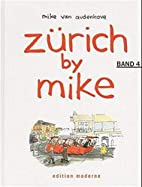 Zürich by Mike 4 by Mike van Audenhove