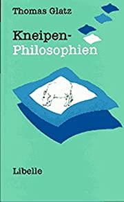 Kneipen-Philosophien de Thomas Glatz