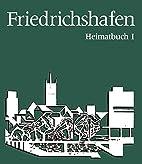 Friedrichshafen : Heimatbuch / Band 1 : Die…