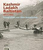 Kashmir, Ladakh, Baltistan : 1911-1912 :…