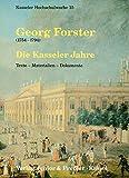 Georg Forster (1754-1794), die Kasseler Jahre : Texte, Materialien, Dokumente / zusammengestellt und bearbeitet von Silvia Merz-Horn