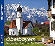 OBERBAYERN Bergzauber, Seen und Tradition -…