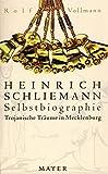 Trojanische Träume in Mecklenburg / Rolf Vollmann.  Selbstbiographie / Heinrich Schliemann