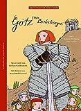 Götz von Berlichingen nach Johann Wolfgang von Goethe / neu erzählt von Barbara Kindermann, mit Bildern von Bernd Mölck-Tassel