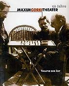 Maxim Gorki Theater : 50 Jahre und kein Ende…