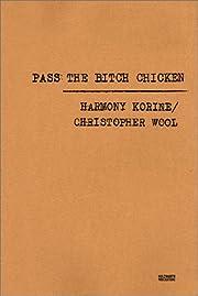 Pass The Bitch Chicken: Christopher Wool &…