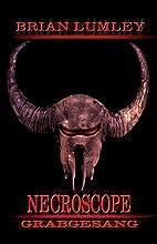 Necroscope 14: Grabgesang by Brian Lumley