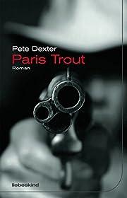 Paris Trout af Pete Dexter