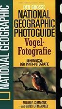 Der GroÃ?e National Geographic Photoguide.…