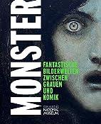 Monster. Fantastische Bilderwelten zwischen…