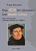 Hacker, P: Ich im Glauben bei Martin Luther…