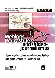 Weblogs, Podcasting und Videojournalismus :…