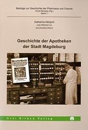 Geschichte der Apotheken der Stadt Magdeburg