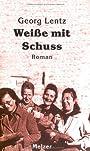 Weiße mit Schuß - Georg Lentz