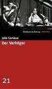 Der Verfolger by Julio Cortazar