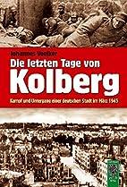 Die letzten Tage von Kolberg: Kampf und…