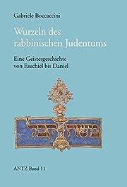 Wurzeln des rabbinischen Judentums: Eine…