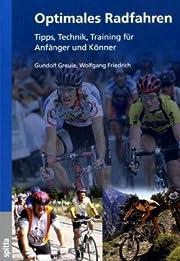 Optimales Radfahren Tipps, Technik, Training…