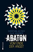 Abaton (Band 1). Vom Ende der Angst by…