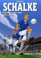 Schalke: Helden von ganz unten 1904 ‒ 1945…