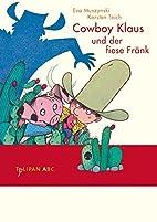 Cowboy Klaus und der fiese Fränk by Eva…