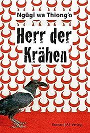 Herr der Krähen: Roman de Ngugi wa Thiong'o