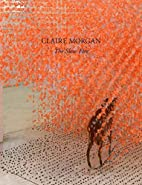 Claire Morgan: The Slow Fire